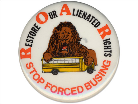 Anti-busing pin from Boston: Restore Our Alienated Rights.